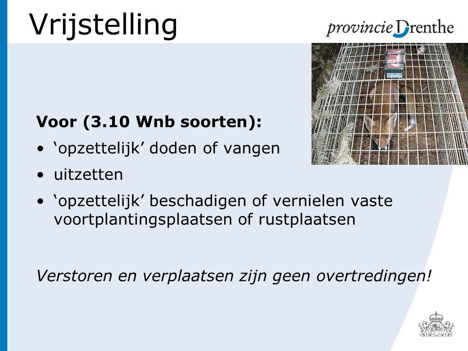 Vrijstelling Voor (3.10 Wnb soorten): 'opzettelijk' doden of vangen