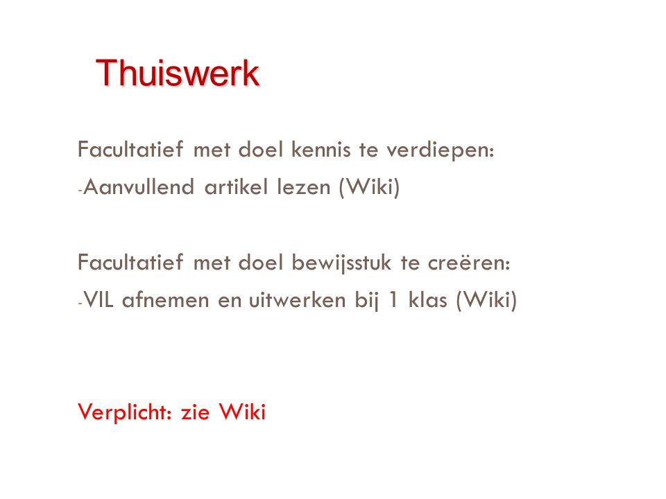 Thuiswerk Facultatief met doel kennis te verdiepen: