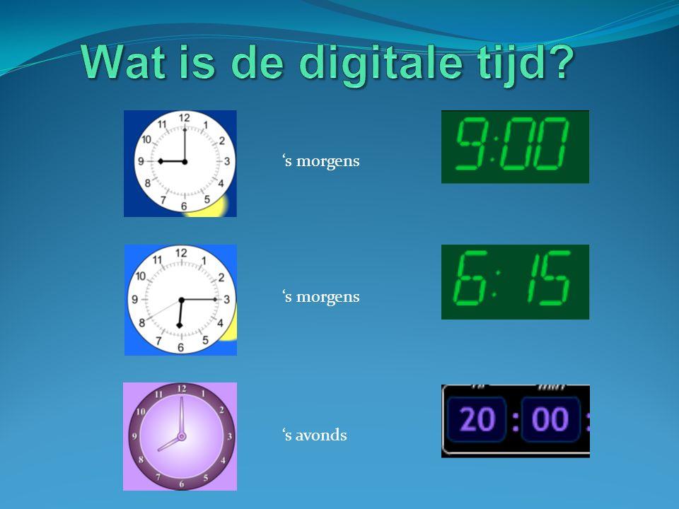 Wat is de digitale tijd 's morgens 's morgens 's avonds