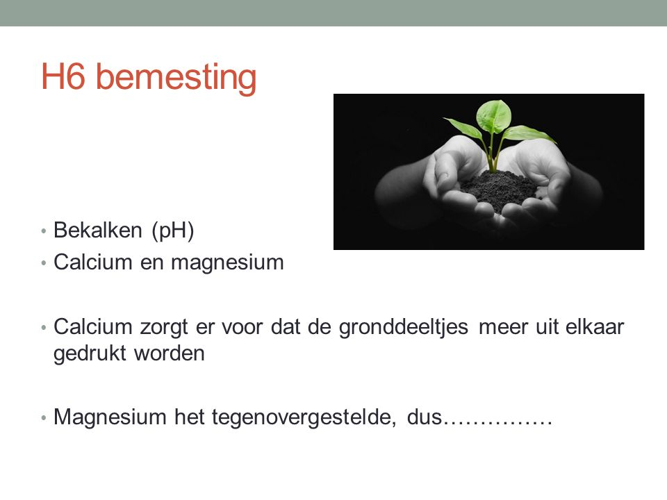 H6 bemesting Bekalken (pH) Calcium en magnesium