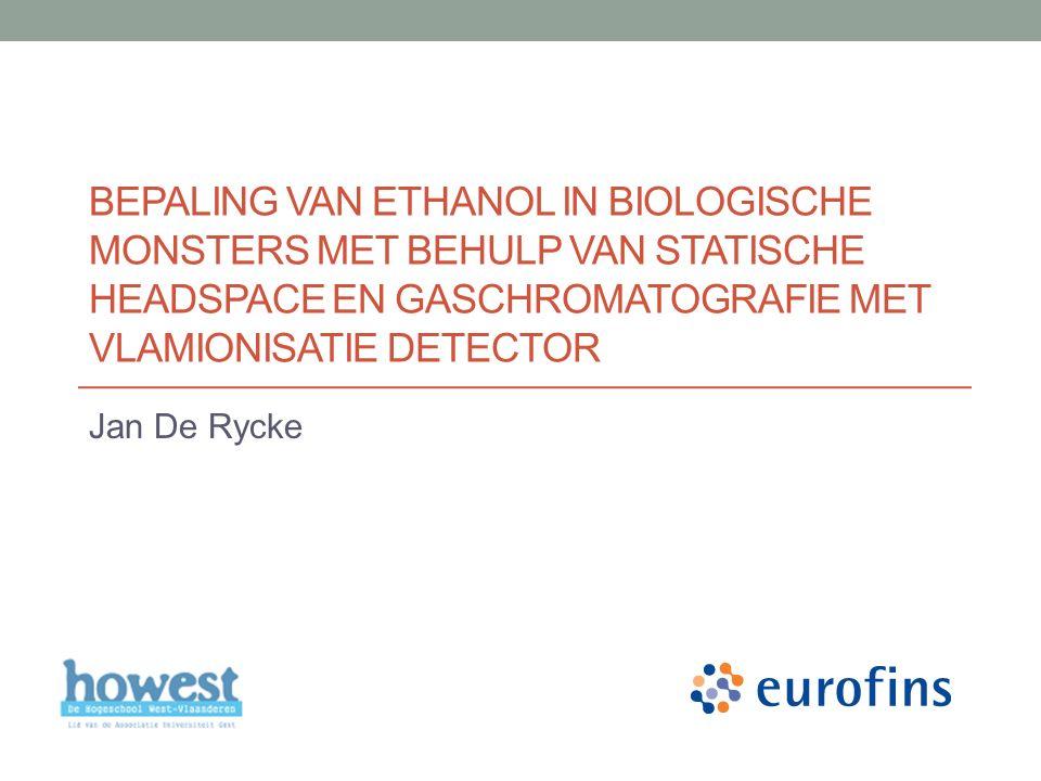 Bepaling van ethanol in biologische monsters met behulp van statische headspace en gaschromatografie met vlamionisatie detector