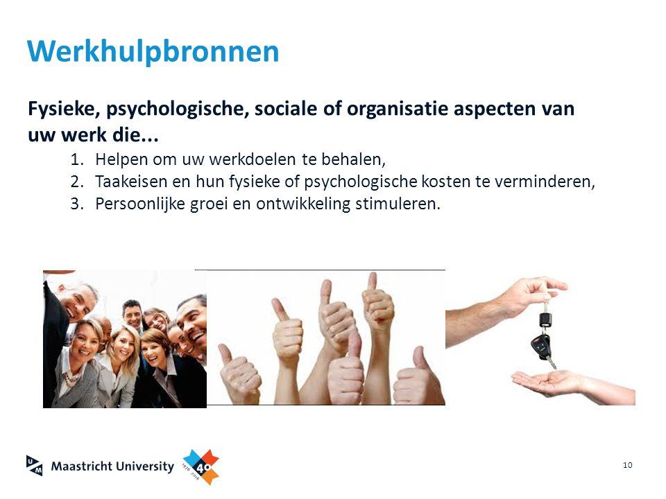 Werkhulpbronnen Fysieke, psychologische, sociale of organisatie aspecten van uw werk die... Helpen om uw werkdoelen te behalen,