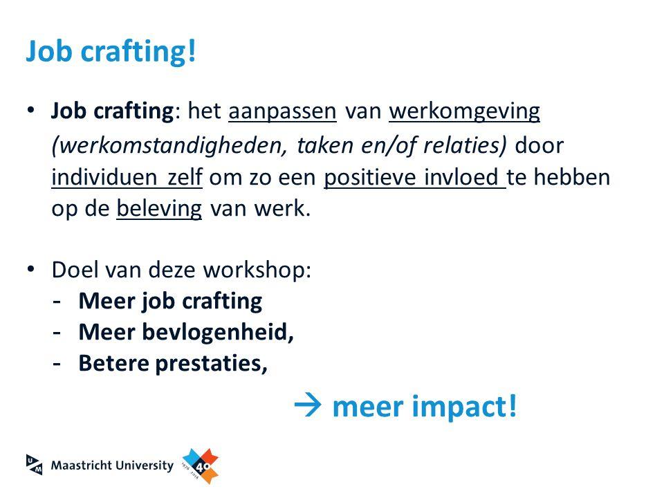 Job crafting!  meer impact!