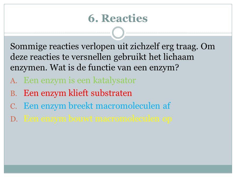 6. Reacties