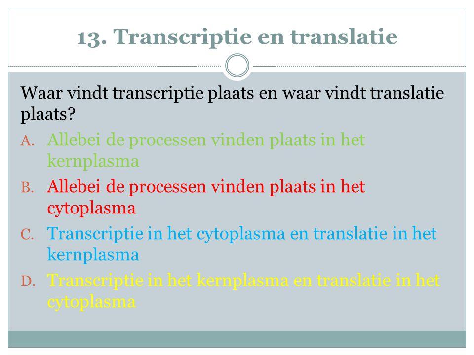 13. Transcriptie en translatie
