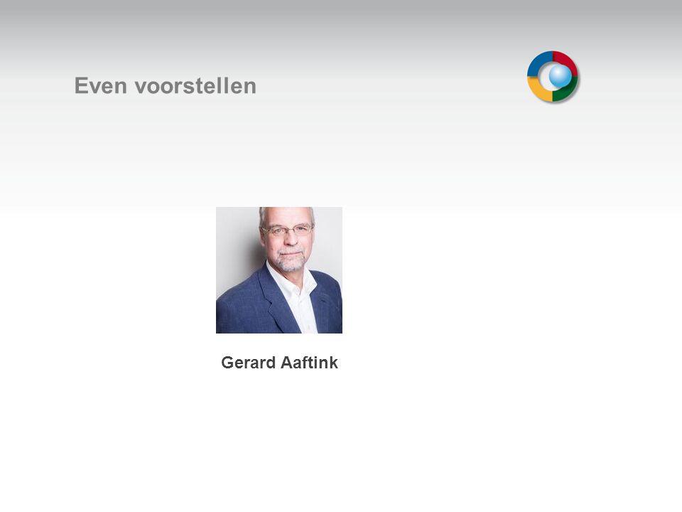 Even voorstellen Welkom Gerard Aaftink