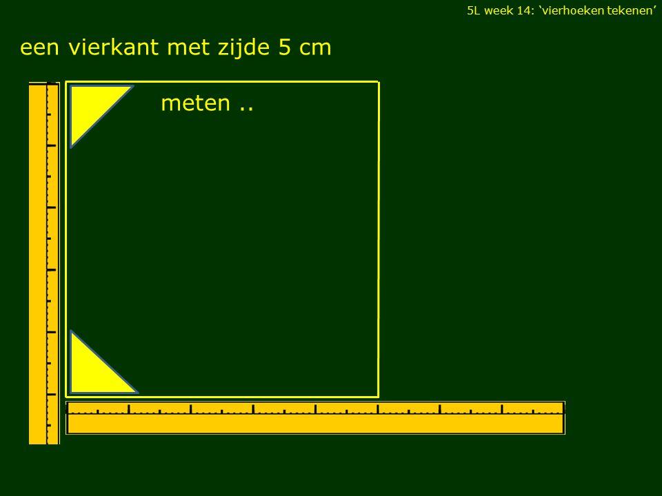 een vierkant met zijde 5 cm