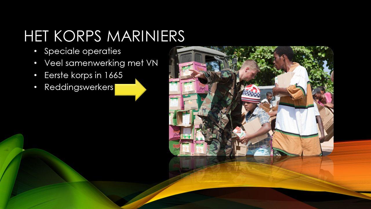Het korps mariniers Speciale operaties Veel samenwerking met VN