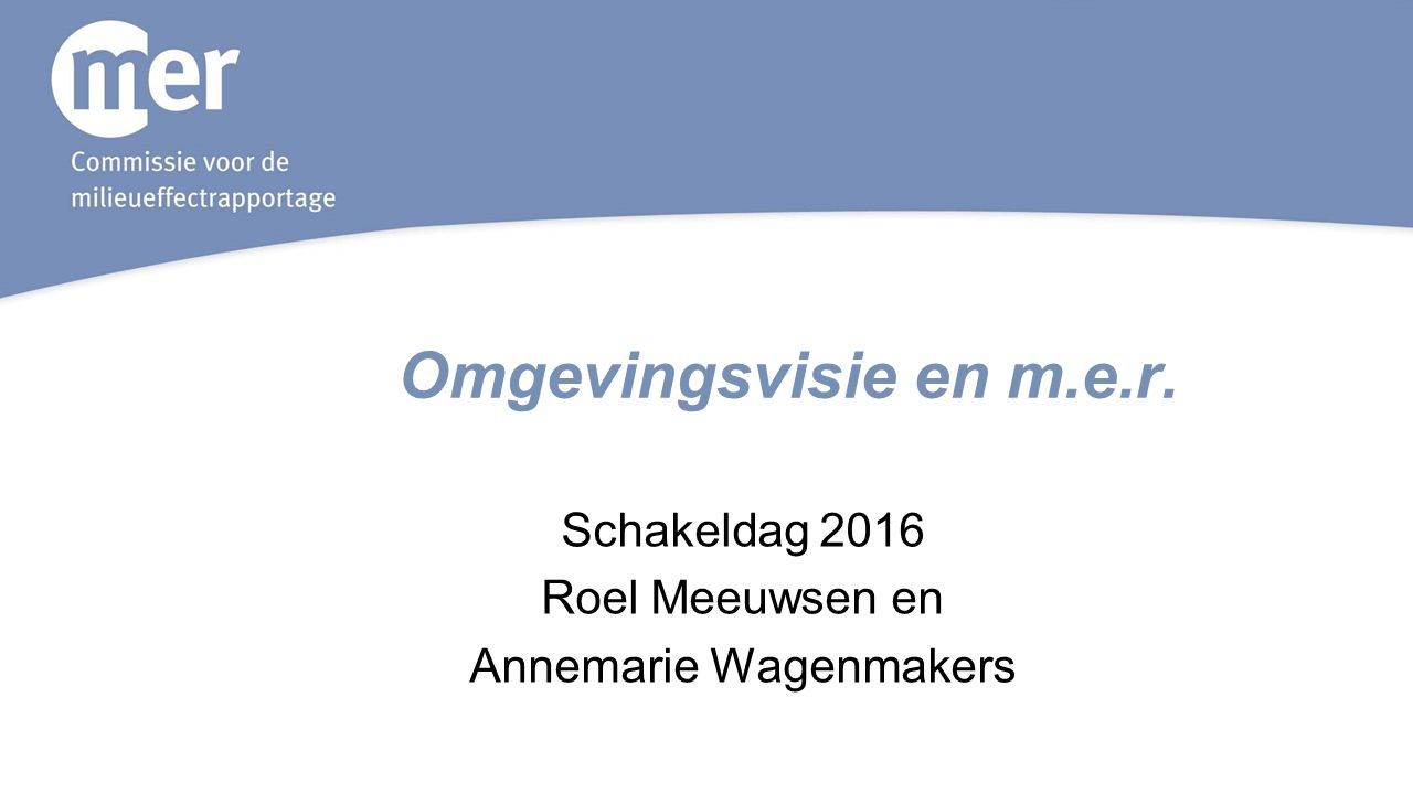 Wie is de Commissie m.e.r. Adviesfunctie Kennisfunctie
