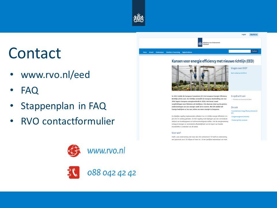 Contact www.rvo.nl/eed FAQ Stappenplan in FAQ RVO contactformulier
