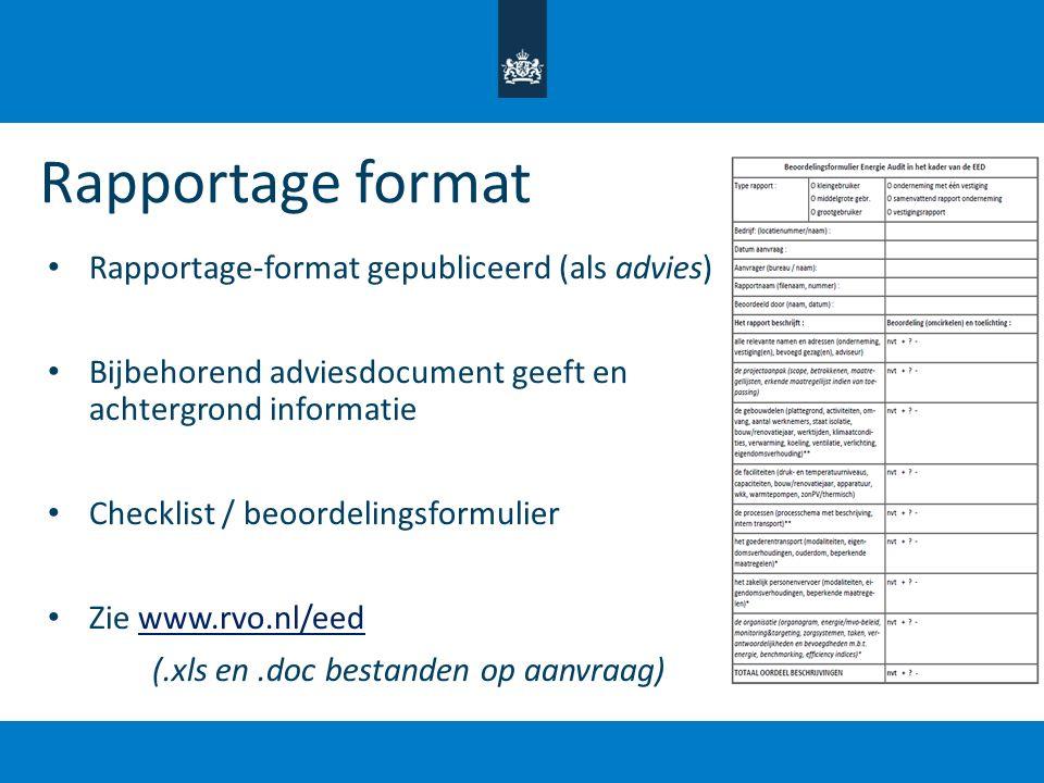 Rapportage format Rapportage-format gepubliceerd (als advies)