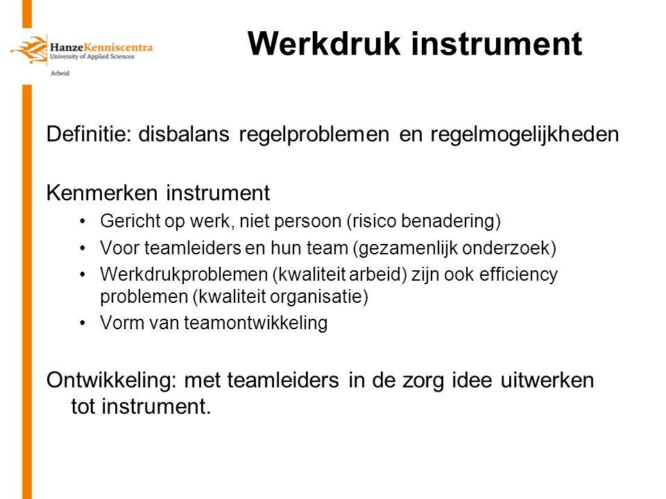 Werkdruk instrument Definitie: disbalans regelproblemen en regelmogelijkheden. Kenmerken instrument.