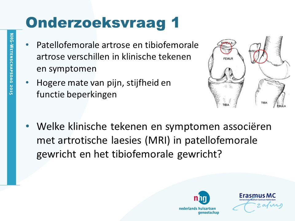 Onderzoeksvraag 1 Patellofemorale artrose en tibiofemorale artrose verschillen in klinische tekenen en symptomen.