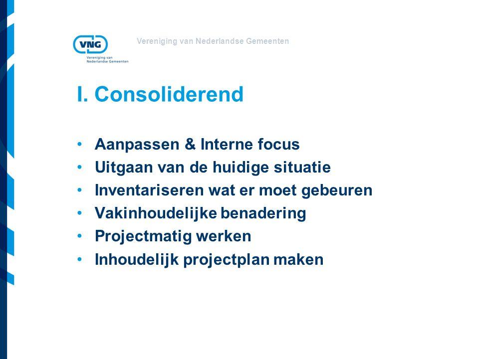 I. Consoliderend Aanpassen & Interne focus