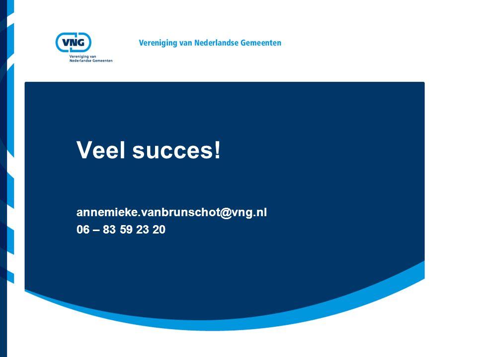 annemieke.vanbrunschot@vng.nl 06 – 83 59 23 20