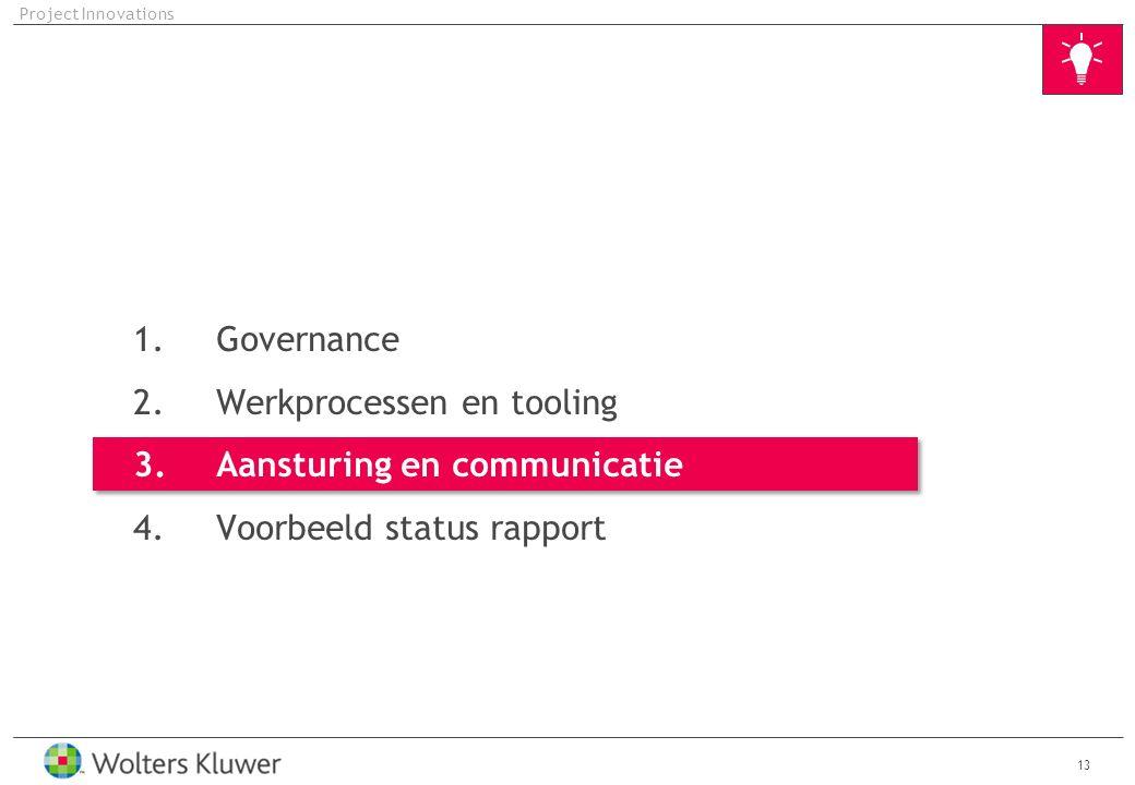 Werkprocessen en tooling Aansturing en communicatie