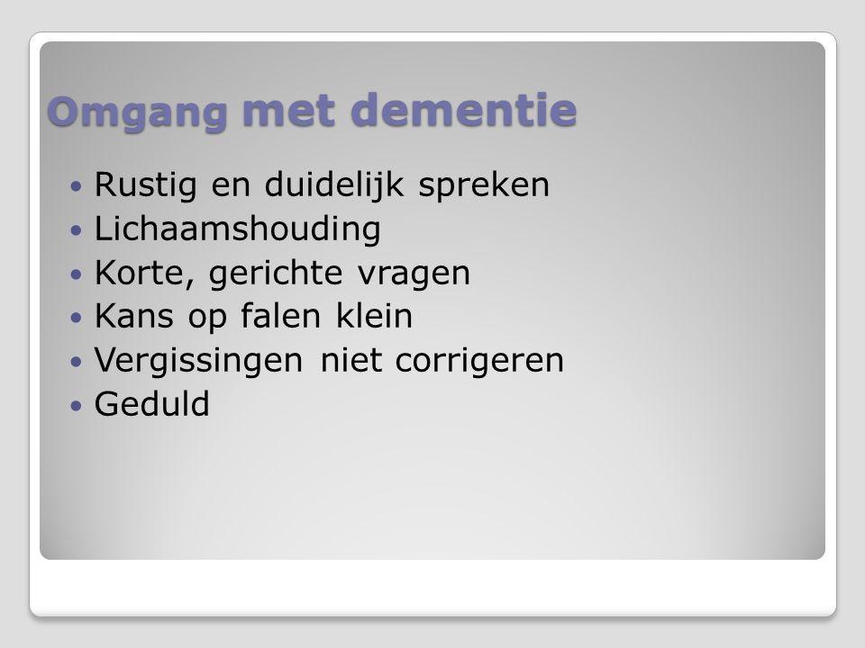Omgang met dementie Rustig en duidelijk spreken Lichaamshouding