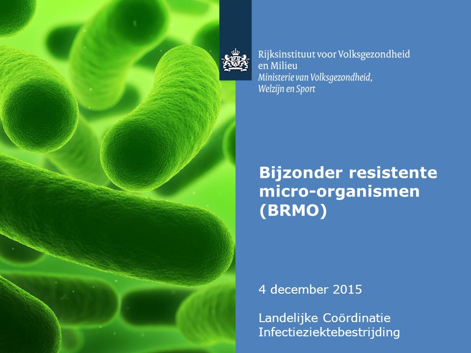 Bijzonder resistente micro-organismen