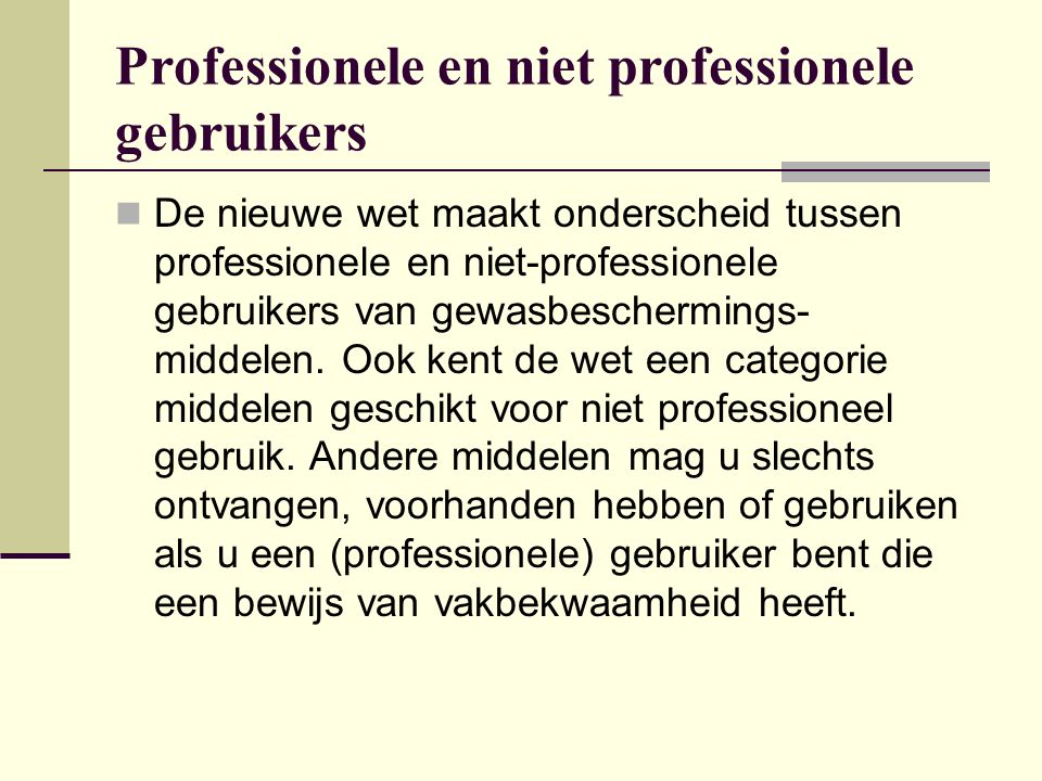 Professionele en niet professionele gebruikers