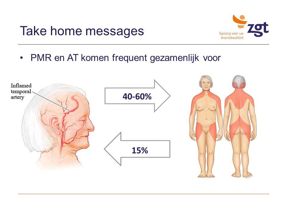 Take home messages PMR en AT komen frequent gezamenlijk voor 40-60%
