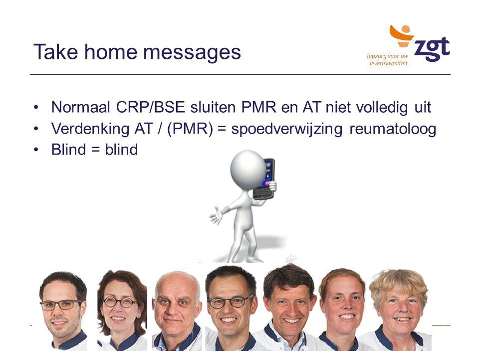 Take home messages Normaal CRP/BSE sluiten PMR en AT niet volledig uit