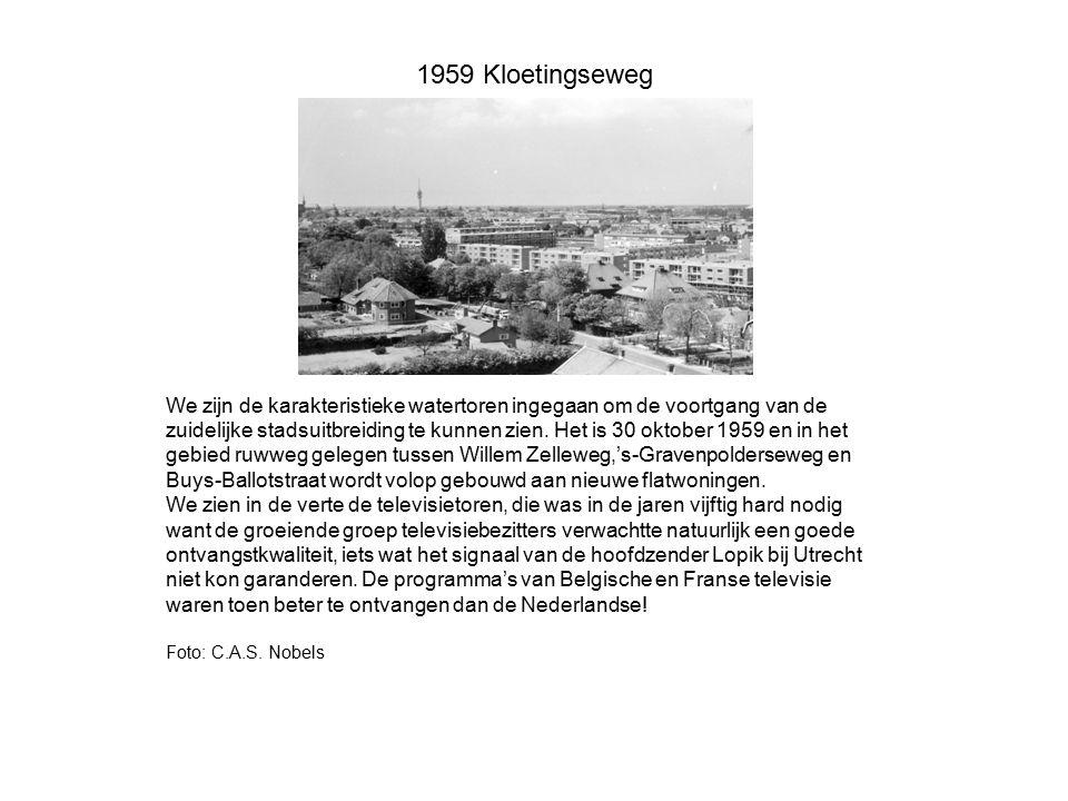 1959 Kloetingseweg We zijn de karakteristieke watertoren ingegaan om de voortgang van de.