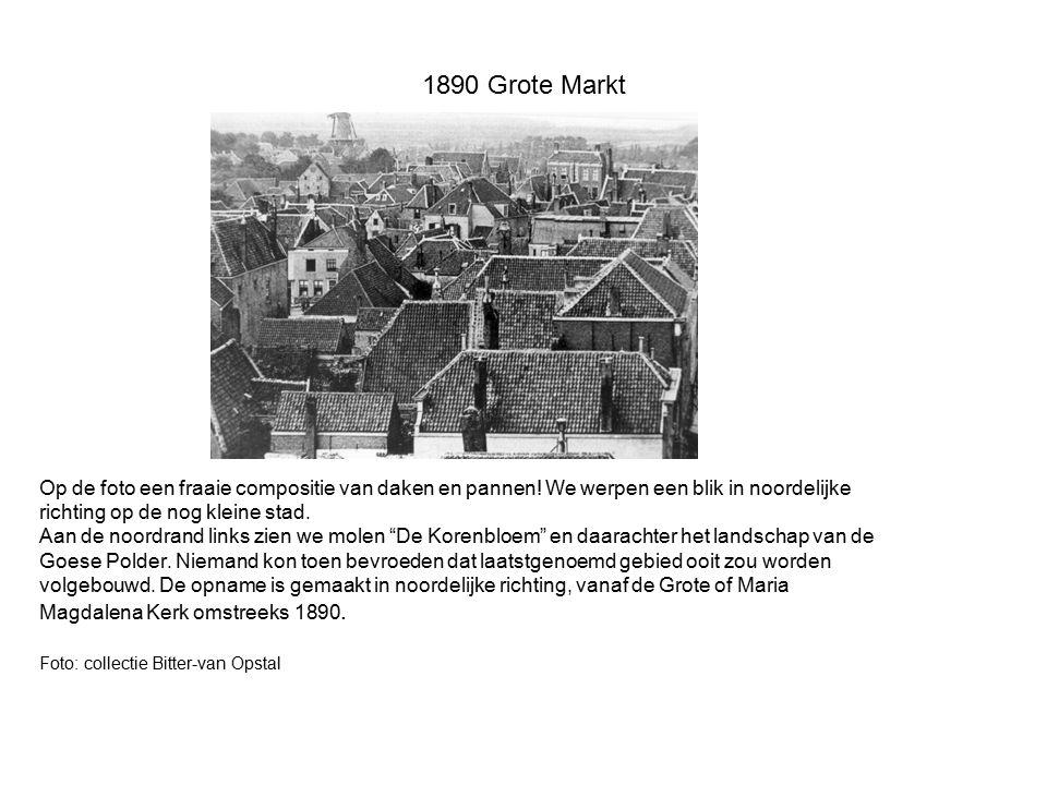 1890 Grote Markt Op de foto een fraaie compositie van daken en pannen! We werpen een blik in noordelijke.