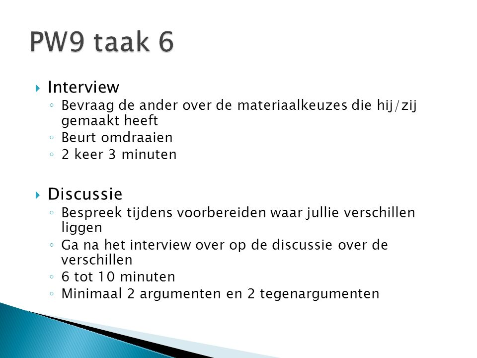 PW9 taak 6 Interview Discussie