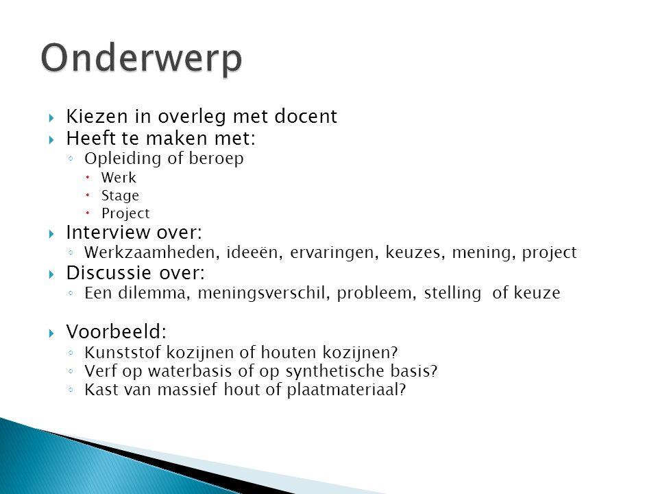 Onderwerp Kiezen in overleg met docent Heeft te maken met: