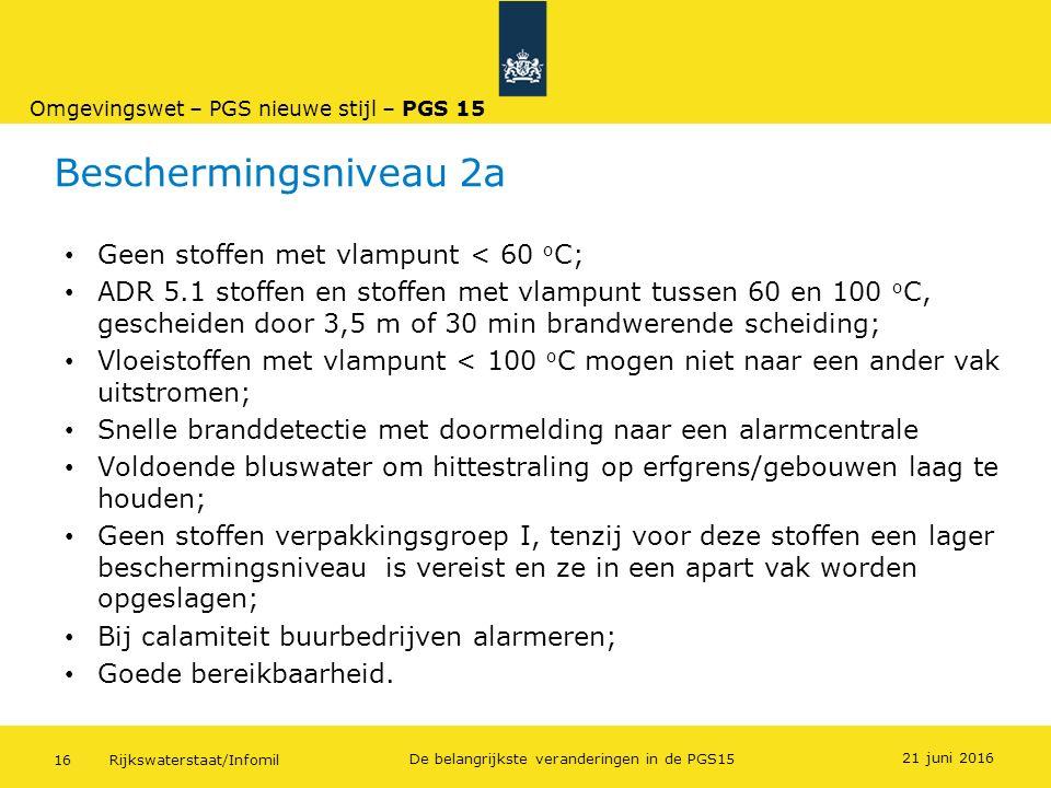 Beschermingsniveau 2a Geen stoffen met vlampunt < 60 oC;