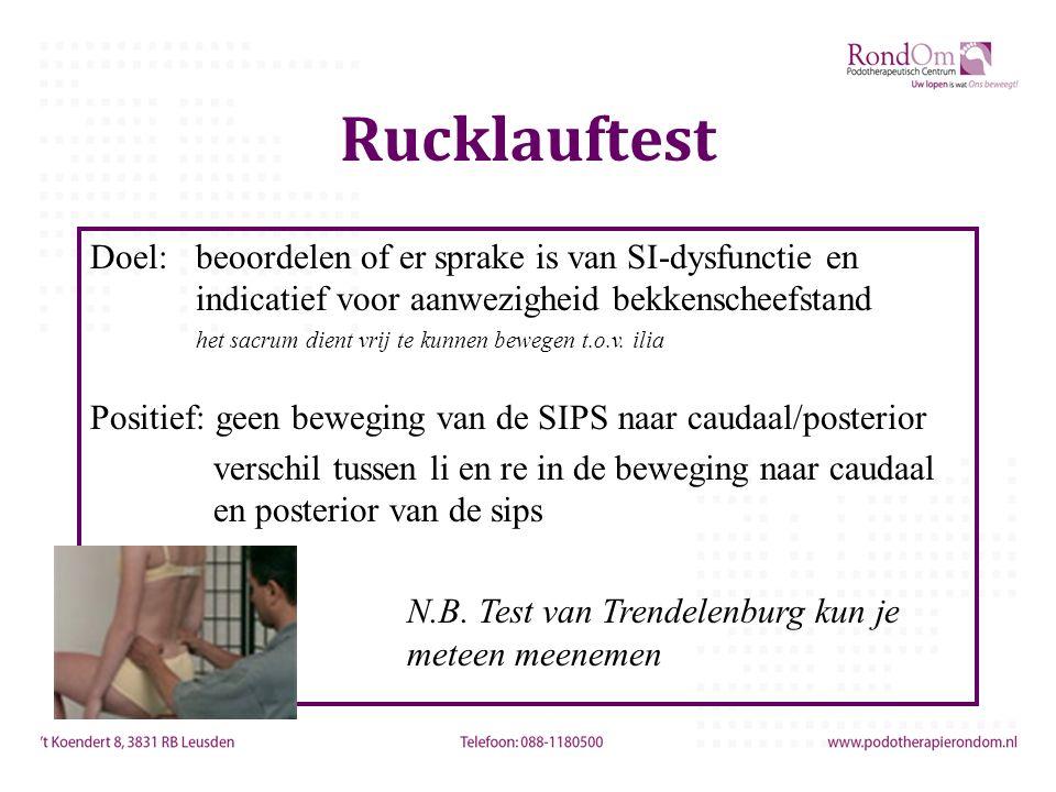 Rucklauftest Doel: beoordelen of er sprake is van SI-dysfunctie en indicatief voor aanwezigheid bekkenscheefstand.