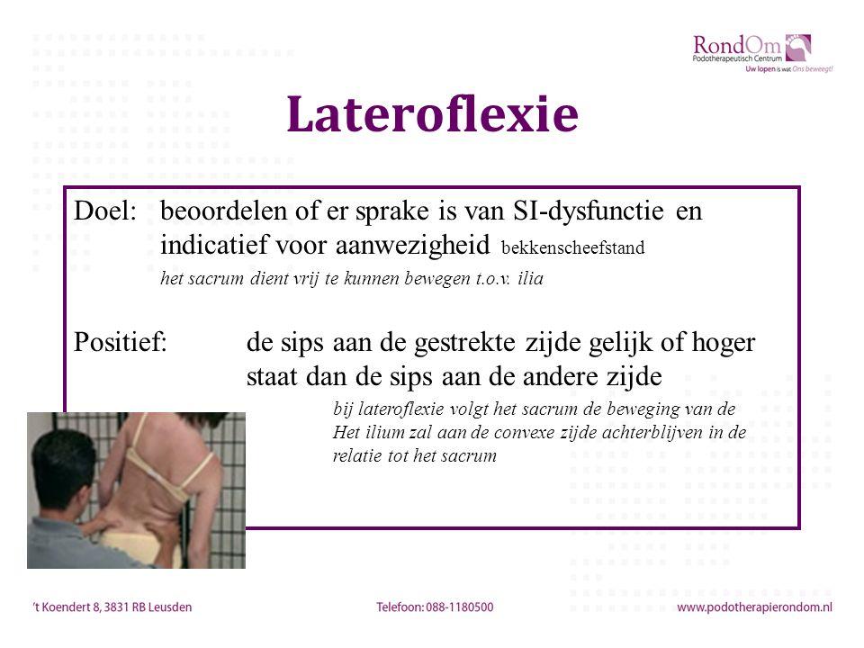 Lateroflexie Doel: beoordelen of er sprake is van SI-dysfunctie en indicatief voor aanwezigheid bekkenscheefstand.