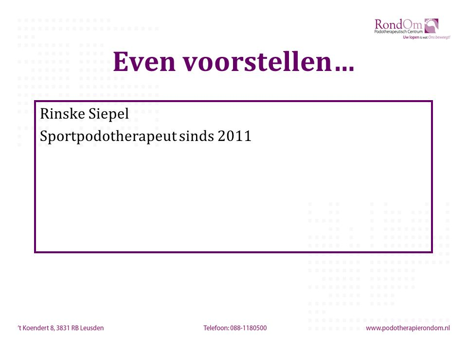 Even voorstellen… Rinske Siepel Sportpodotherapeut sinds 2011