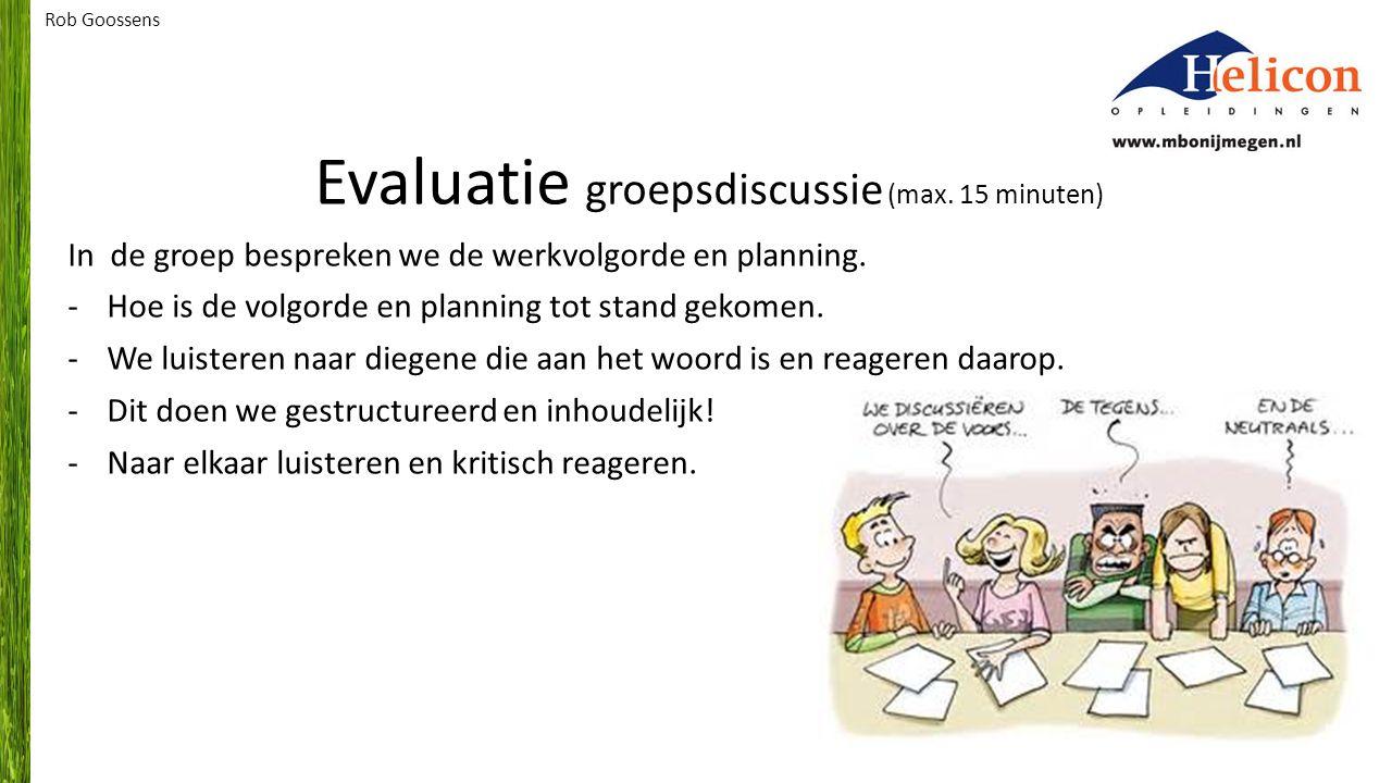 Evaluatie groepsdiscussie (max. 15 minuten)