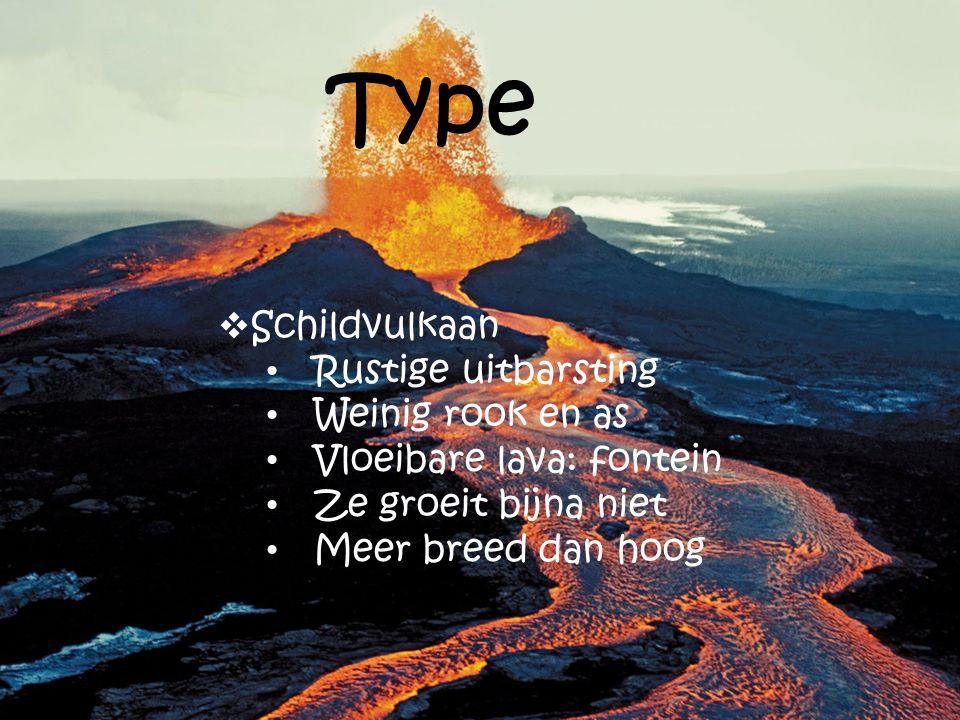 Type Schildvulkaan Rustige uitbarsting Weinig rook en as