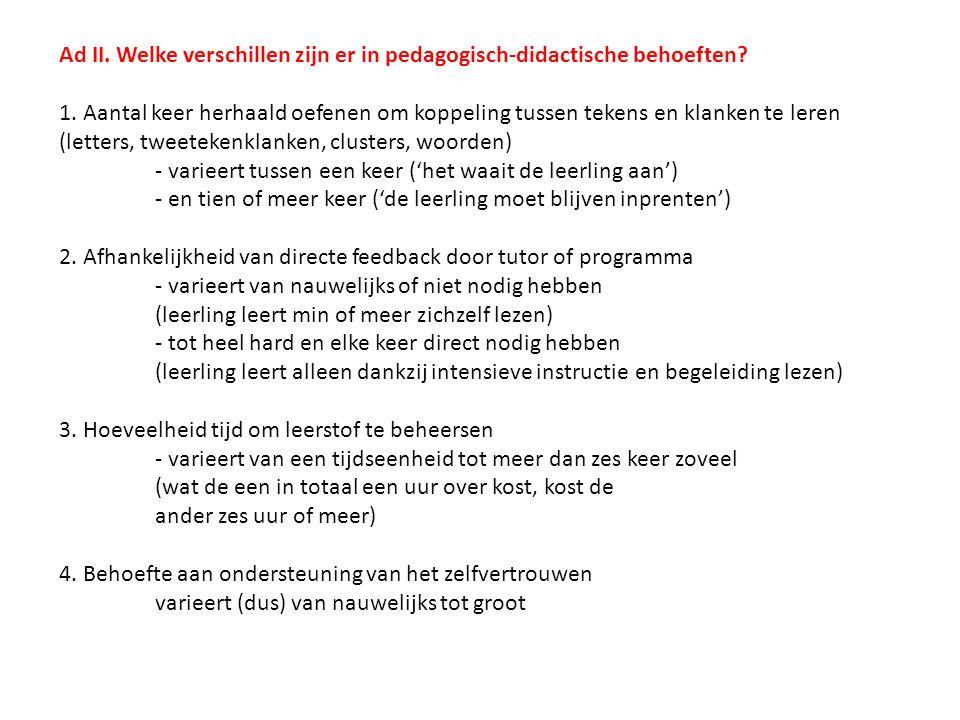 Ad II. Welke verschillen zijn er in pedagogisch-didactische behoeften