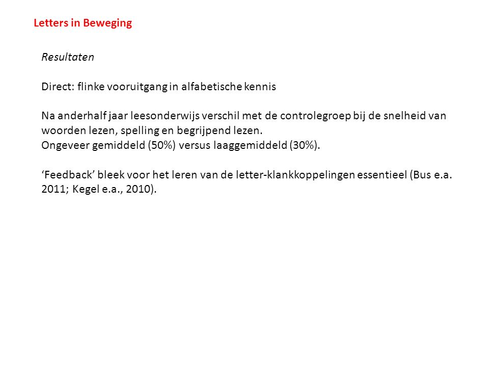 Letters in Beweging Resultaten. Direct: flinke vooruitgang in alfabetische kennis.