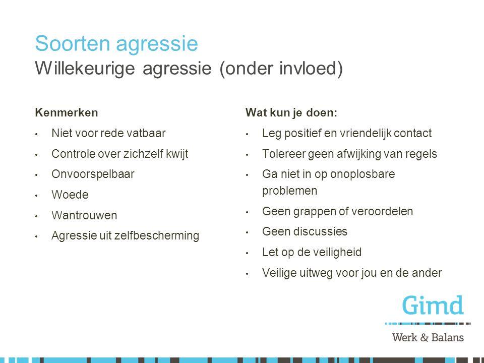 Soorten agressie Willekeurige agressie (onder invloed)
