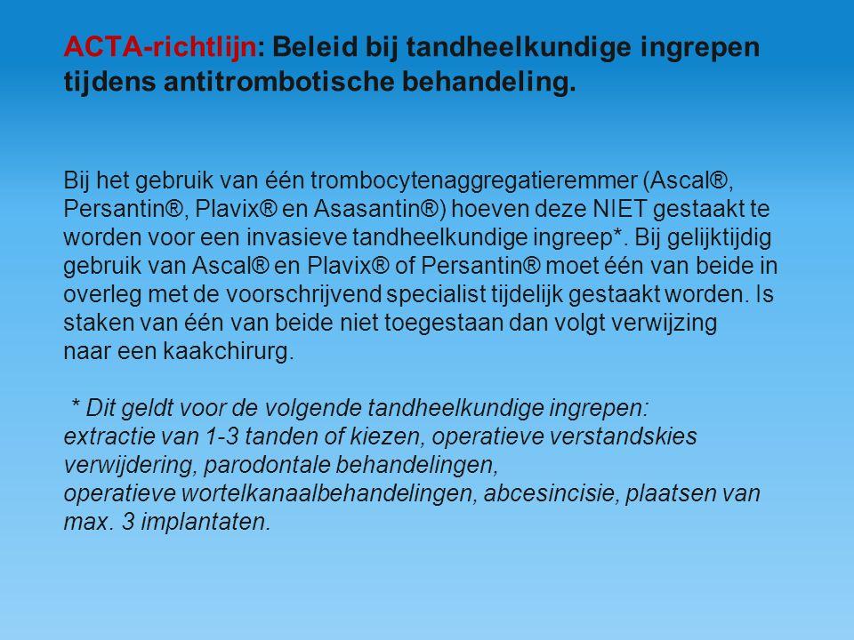 ACTA-richtlijn: Beleid bij tandheelkundige ingrepen tijdens antitrombotische behandeling.