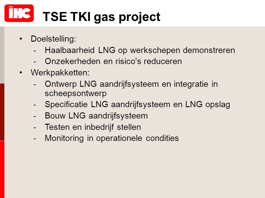 TSE TKI gas project Doelstelling:
