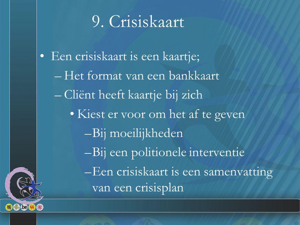 9. Crisiskaart Een crisiskaart is een kaartje;