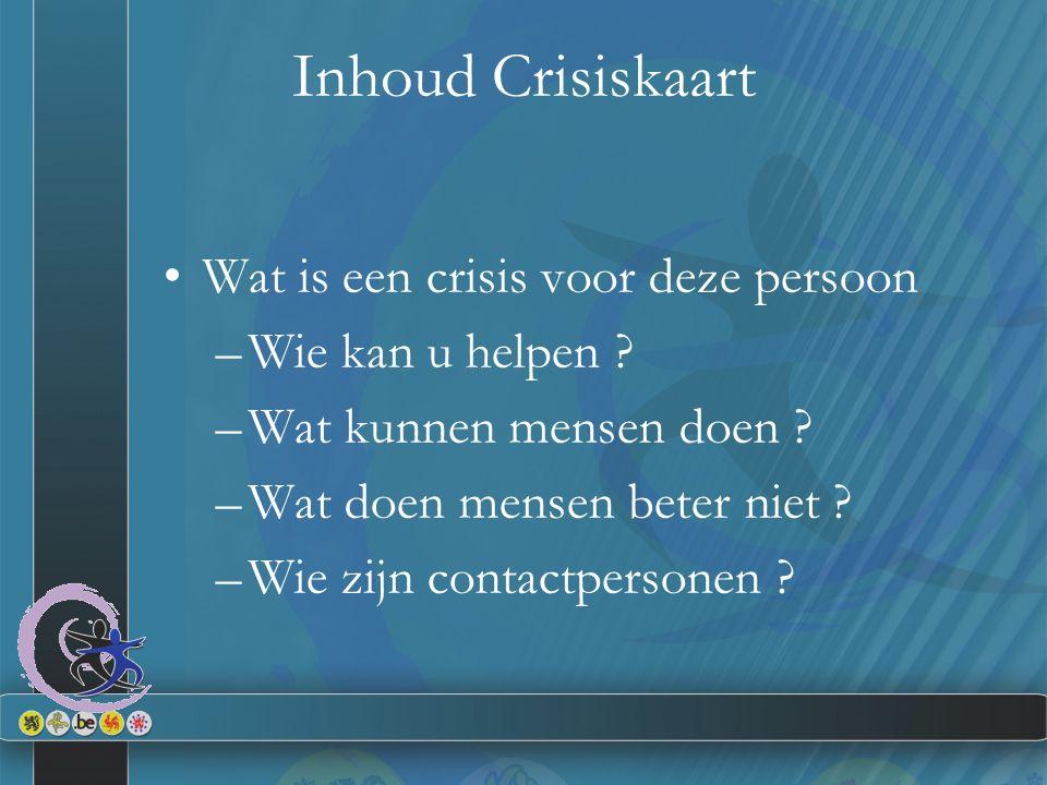 Inhoud Crisiskaart Wat is een crisis voor deze persoon