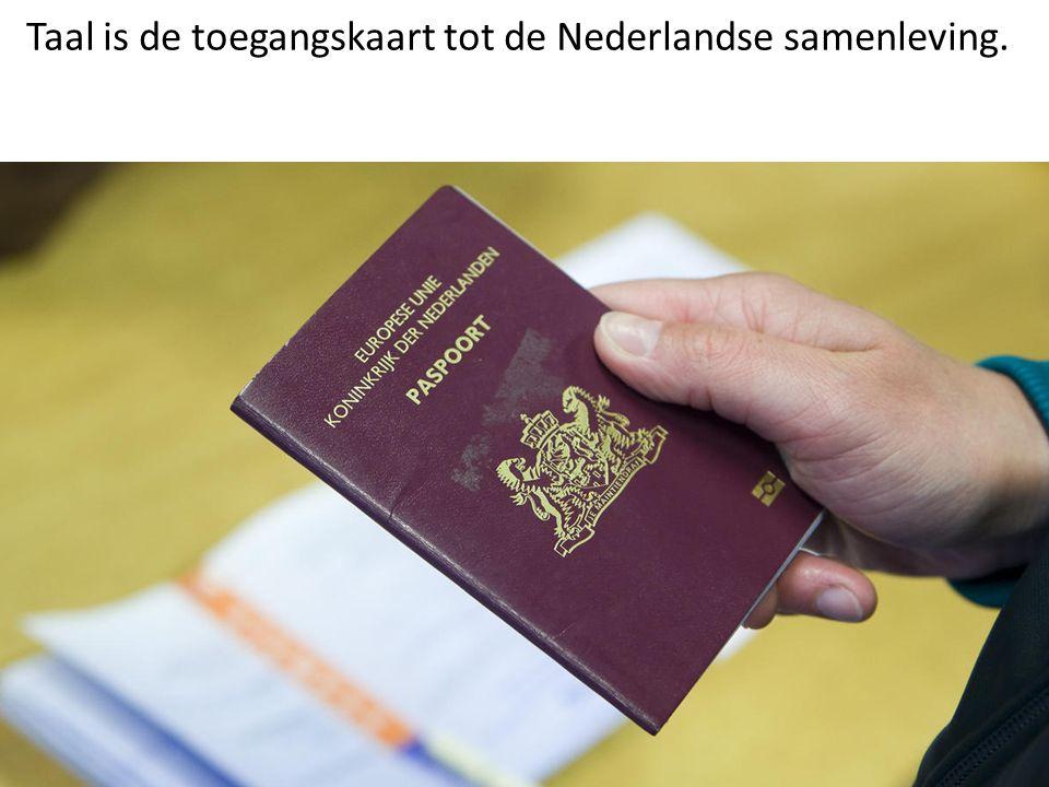 Taal is de toegangskaart tot de Nederlandse samenleving.