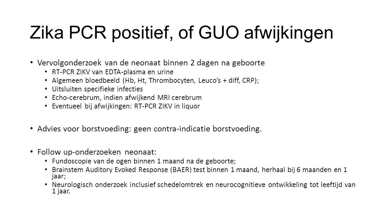 Zika PCR positief, of GUO afwijkingen