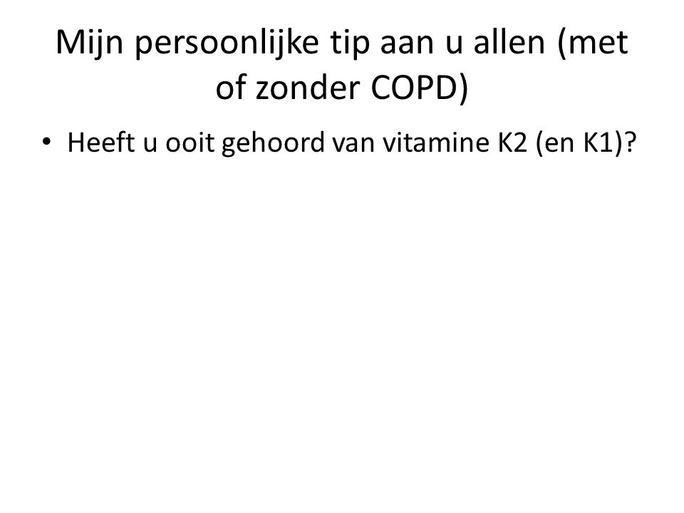 Mijn persoonlijke tip aan u allen (met of zonder COPD)