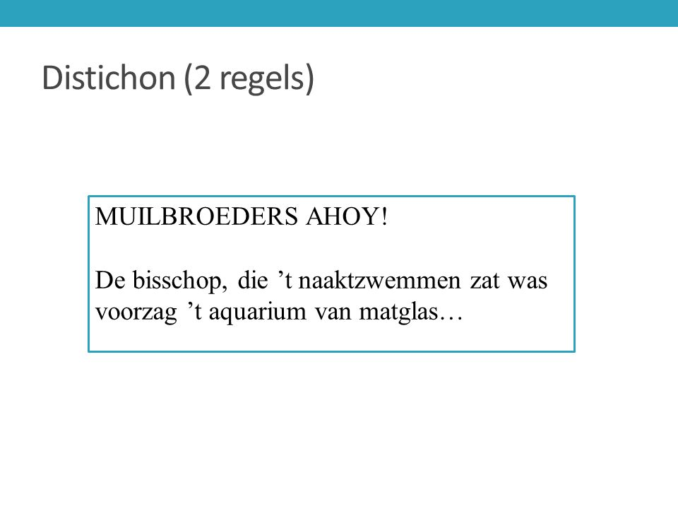 Distichon (2 regels) MUILBROEDERS AHOY!