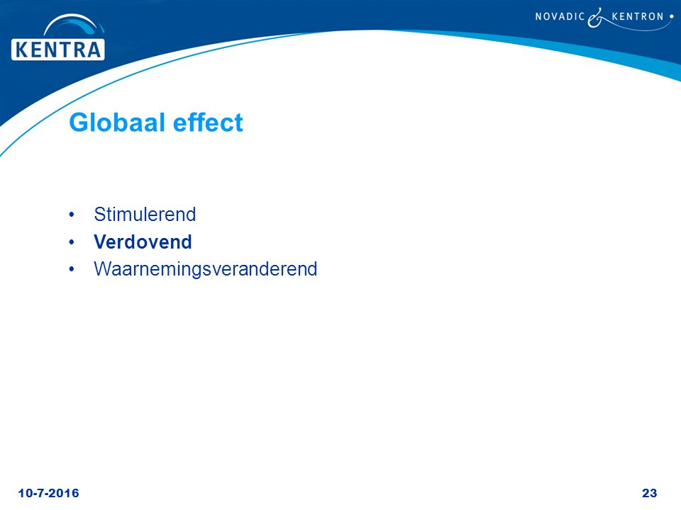 Globaal effect Stimulerend Verdovend Waarnemingsveranderend A1/A2/B/L