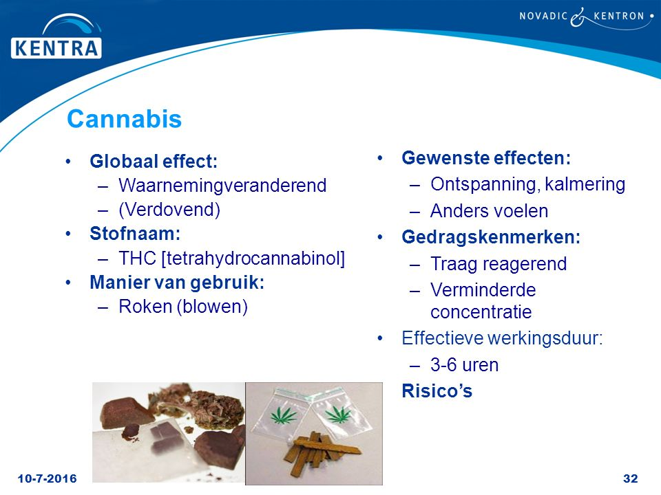 Cannabis Gewenste effecten: Ontspanning, kalmering Anders voelen