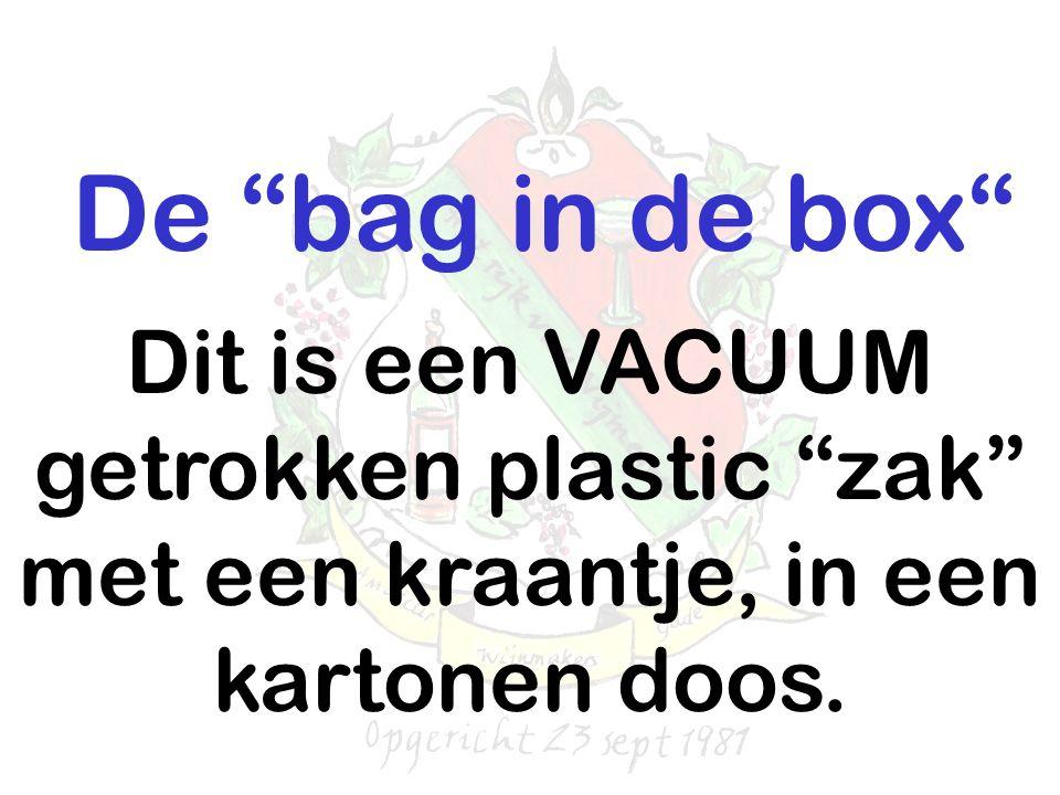 De bag in de box Dit is een VACUUM getrokken plastic zak met een kraantje, in een kartonen doos.