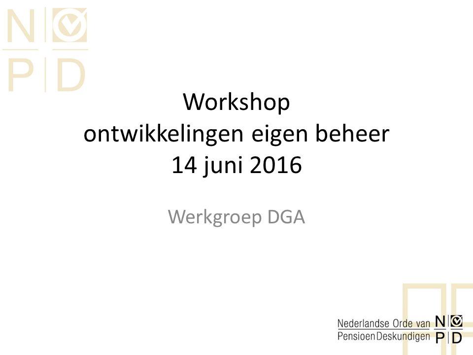 Workshop ontwikkelingen eigen beheer 14 juni 2016